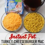 ingredients for instant pot turkey cheeseburger macaroni