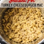 turkey cheeseburger macaroni in instant pot